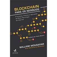 Blockchain para negócios: Promessa, prática e aplicação da nova tecnologia da Internet