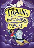 """The Train to Impossible Places"" av P. G Bell (author)"