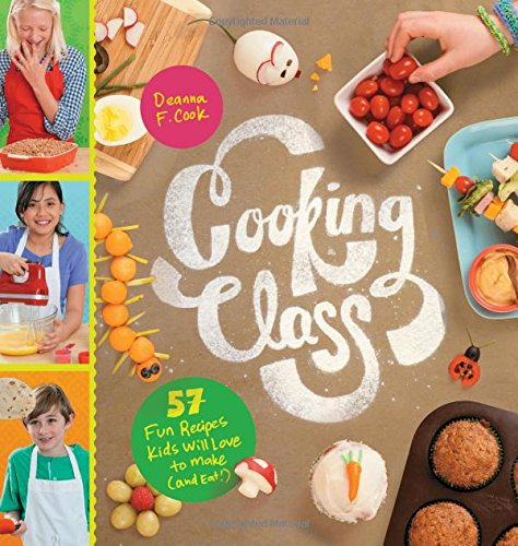 Price comparison product image Cooking Class: 57 Fun Recipes Kids Will Love to Make (and Eat!)