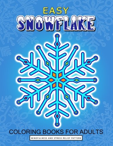 Easy Snowflake Coloring Book for Adult: Winter Snowflake Design for Relaxation and Stress Relief ()
