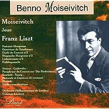 Benno Moiseiwitsch Plays Liszt, Wagner, Schumann, Strauss, Strauss & Henselt
