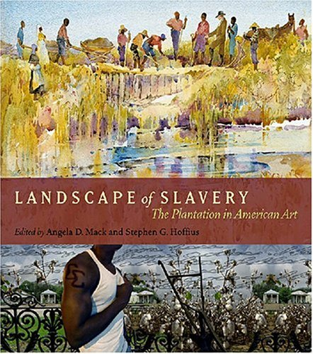 Search : Landscape of Slavery: The Plantation in American Art