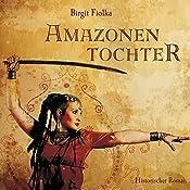 Amazonentochter | Birgit Fiolka