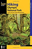 Hiking Olympic National Park: A Guide to the Park s Greatest Hiking Adventures (Regional Hiking Series)