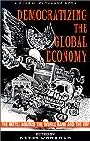 Democratizing the Global Economy, Kevin Danaher, 1567512089