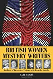 British Women Mystery Writers: Six Authors of Detective Fiction with Female Sleuths
