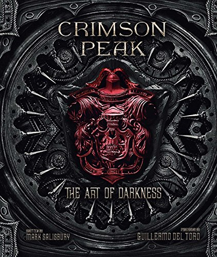 Crimson Peak: The Art of -