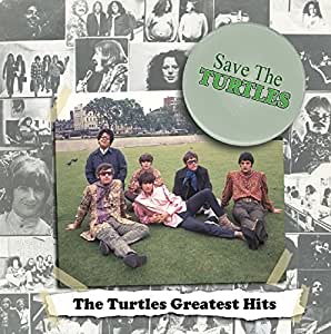 Save The Turtles The Turtles Greatest Hits By The