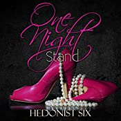 One Night Stand |  Hedonist Six
