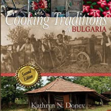 Cooking Traditions of Bulgaria, Second Edition (English Edition)