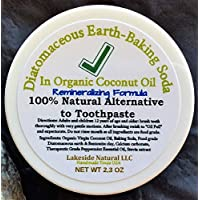 All Natural Toothpaste Alternative with Diatomaceous Earth and Baking Soda in Organic Coconut Oil Plus Remineralizing & Oil Pulling - Whiter Teeth & Fresh Breath 12 hr