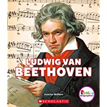Ludwig Van Beethoven: A Revolutionary Composer (Rookie Biographies (Paperback))