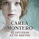 El invierno en tu rostro [The Winter in Your Face] Audiobook by Carla Montero Narrated by Lara Ullod