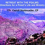 Retreat with the Psalms: Directions for a Priest's Life and Ministry | Rev. Carroll Stuhlmueller, C.P.
