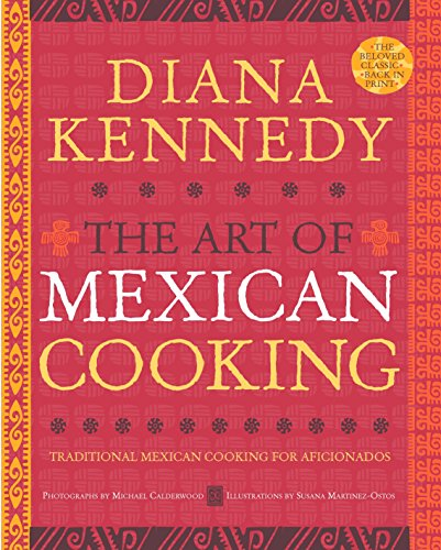 The Art of Mexican Cooking: Traditional Mexican Cooking for Aficionados (Top Choice Pork)