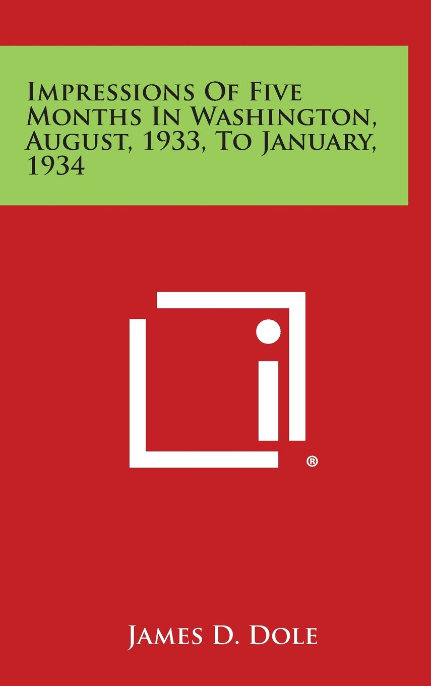 Download Impressions of Five Months in Washington, August, 1933, to January, 1934 ebook