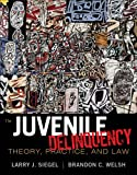 Bundle: Juvenile Delinquency: Theory, Practice, and Law, 11th + WebTutor(TM) on Blackboard Printed Access Card for Criminal Justice Media Library, Larry J. Siegel, Brandon C. Welsh, 1111650802