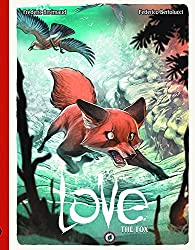 Love Volume 2: The Fox (Love Hc) Hardcover – November 10, 2015 by Frederic Brremaud (Author), Federico Bertolucci (Artist)