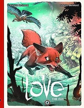 Love Volume 2: The Fox (Love Hc) Hardcover – November 10, 2015 by Frederic Brremaud (Author), Federico Bertolucci (Artist)