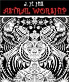 Astral Worship by J.H.HillThe Paganism is primary religion, which is popularly and was founded in the worship of personified nature; that, according special homage to the imaginary genii of the stars, and inculcating supreme adoration to the divinity...