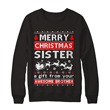 centurytee unisex merry christmas sister a gift from your brother sweater shirt gildan pullover sweatshirt
