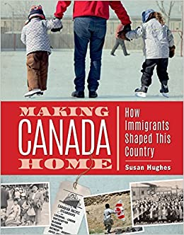 Making Canada Home: How Immigrants Shaped This Country por Susan Hughes epub