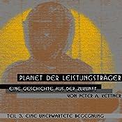 Wahrheit und Entscheidung (Planet der Leistungsträger 4) | Peter A. Kettner