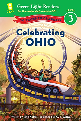 Celebrating Ohio: 50 States to Celebrate (Green Light Readers Level - Green The Dayton Ohio