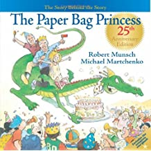 By Robert N. Munsch - The Paper Bag Princess: The Story Behind the Story (25 Special) (7/30/05)
