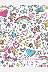 Sketchbook for Girls: Blank Pages, 110 pages, White paper, Sketch, Doodle and Draw Paperback