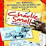 Charlie Small 1: Gorilla City | Charlie Small