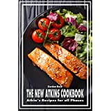 Die New Atkins Cookbook: Atkin's Recipes for all Phases