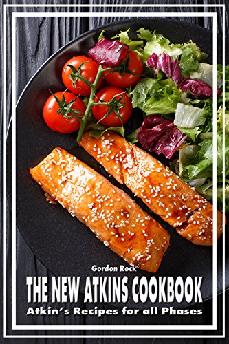 The New Atkins Cookbook: Atkin's Recipes for all Phases