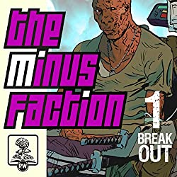 The Minus Faction - Episode One