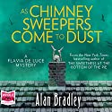 As Chimney Sweepers Come to Dust: Flavia de Luce, Book 7 Audiobook by Alan Bradley Narrated by Sophie Aldred