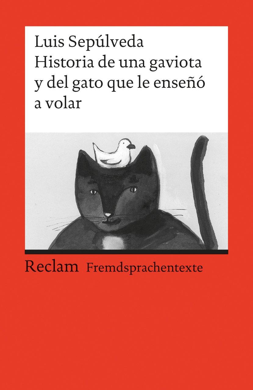 Historia de una gaviota y del gato que le enseñó a volar: Spanischer Text mit deutschen Worterklärungen. B1 (GER) (Reclams Universal-Bibliothek)