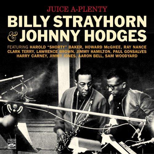 Terry Baker (Juice A-Plenty. Billy Strayhorn & Johnny Hodges. Johnny Hodges, Soloist. Billy Strayhorn and Orchestra + Billy Strayhorn!!! Live!!!)