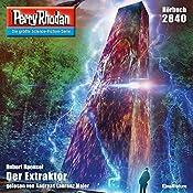 Der Extraktor (Perry Rhodan 2840) | Hubert Haensel