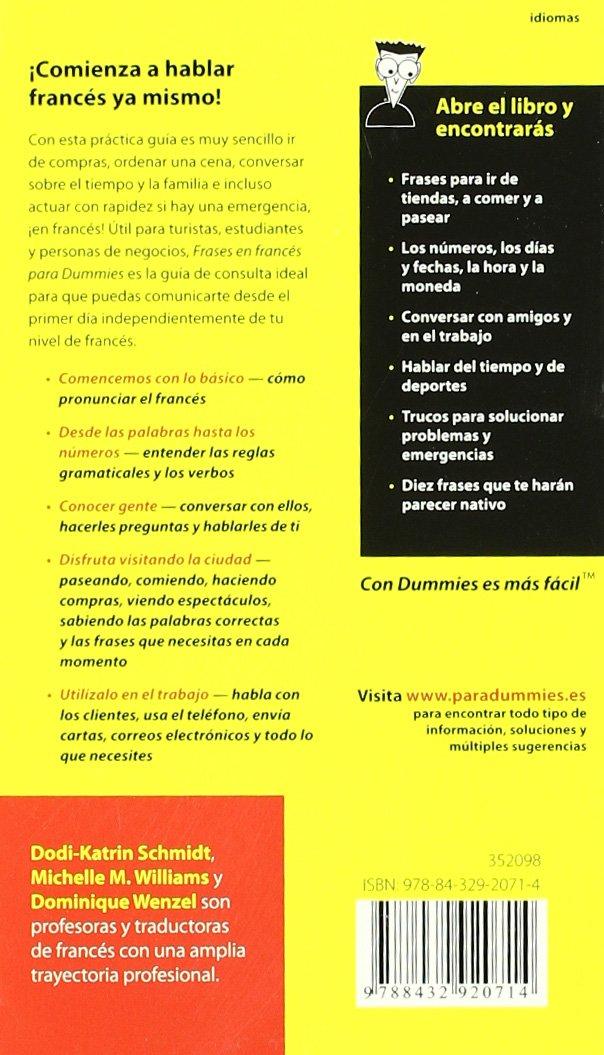 Frases en francés para Dummies: Amazon.es: Dodi-Katrin Schmidt, Dominique Wenzel, Michele M. Williams, Parramón Ediciones S. A.: Libros