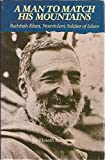 img - for A Man to Match His Mountains: Badshah Khan, Nonviolent Soldier of Islam book / textbook / text book