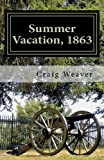 Summer Vacation 1863, Craig Weaver, 1470125277