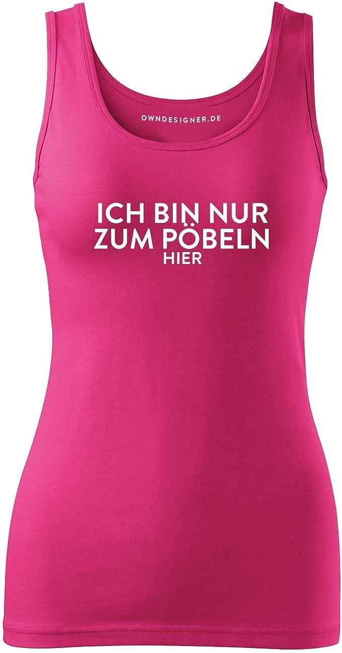 Tanktop f/ür Damen und Frauen Tops Ich Bin nur zum P/öbeln Hier Shirtracer Spr/üche