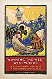 Winning the West with Words: Language and Conquest in the Lower Great Lakes