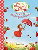 Evie and the Strawberry Patch Rescue (Evie the Strawberry Fairy (1))