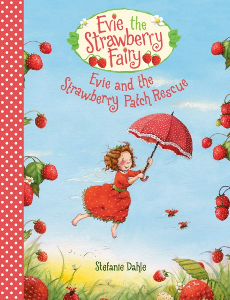 Evie And The Strawberry Patch Rescue  Evie The Strawberry Fairy Band 1