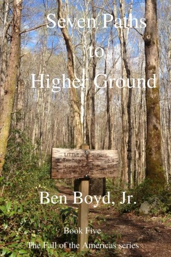 Seven Paths to Higher Ground (The Fall of the Americas) (Volume 5)
