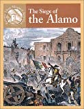 The Siege of the Alamo, Valerie J. Weber and Janet Riehecky, 0836832264