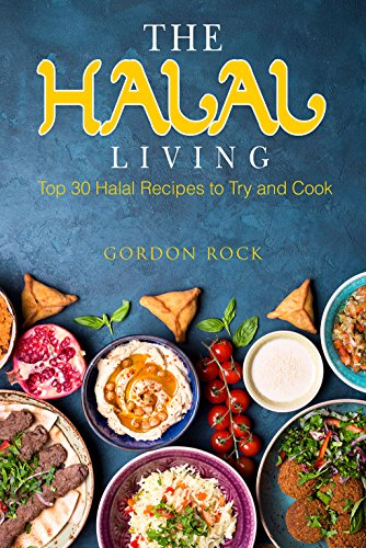 - The Halal Living: Top 30 Halal Recipes to Try and Cook