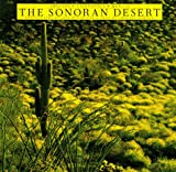 The Sonoran Desert, Jack W. Dykinga and Charles Bowden, 0810926695
