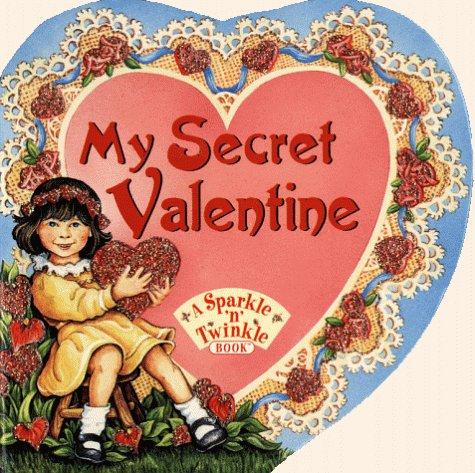 [My Secret Valentine (Sparkle 'n' Twinkle Books)] (Valentine Sparkle)